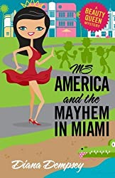Ms America and the Mayhem in Miami (Beauty Queen Mysteries) (Volume 3) by Diana Dempsey (2013-06-19)