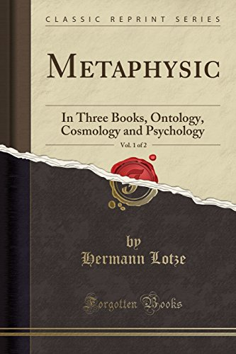 Metaphysic, Vol. 1 of 2: In Three Books, Ontology, Cosmology and Psychology (Classic Reprint)