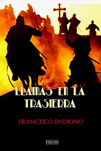 Llamas en la trasierra (Crónicas del camino hacia el Sur nº 1) por Francisco E Endrino Bellón