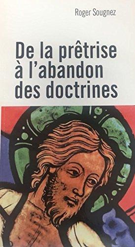 De la Pretrise a l'Abandon des Doctrines