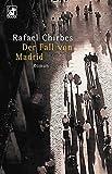 Der Fall von Madrid: Roman - Rafael Chirbes