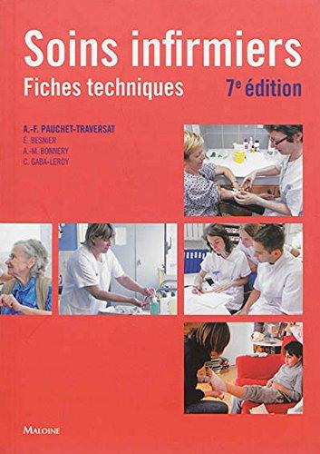 Soins infirmiers : fiches techniques : Soins de base, soins techniques centrés sur la personne soignée par Collectif