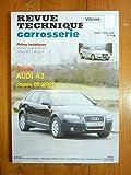 A3 05- Revue Technique Carrosserie Audi Référence : RTC0234C État : Utilisé AUDI A3 depuis 05/2005 Spécial Carrosserie RTC0234C - Juillet/août 2008