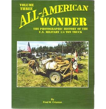 All American Wonder Volume 3 The Photographic History Of The U.S. Military 1/4 Ton Truck [Paperback]