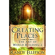 Creating Places (The Art of World Building Book 2) (English Edition)