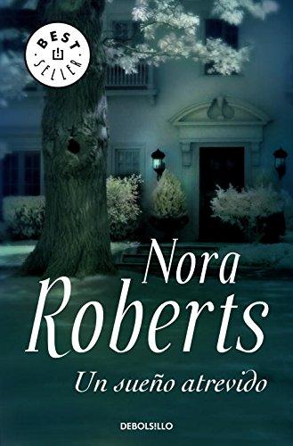 Un sueño atrevido (Trilogía de los Sueños 1) (BEST SELLER) por Nora Roberts