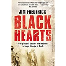 Black Hearts: One platoon's descent into madness in the Iraq war's triangle of death