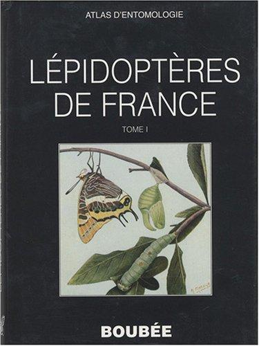 Atlas des Lépidoptères de France : Tome 1: Rhopalocères