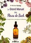 Le Grand Manuel des Fleurs de Bach :...