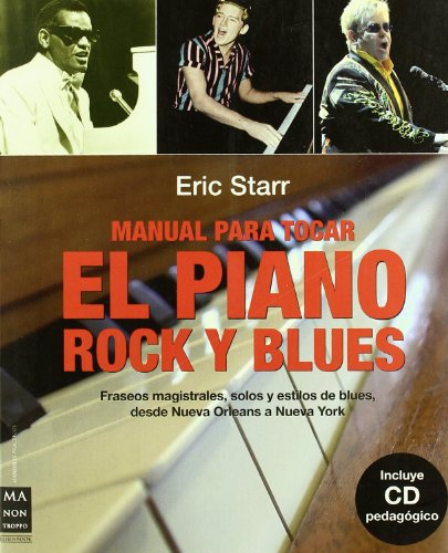 Descargar Libro Manual para tocar el piano - rock y blues (+CD) (Musica Ma Non Troppo) de Eric Starr