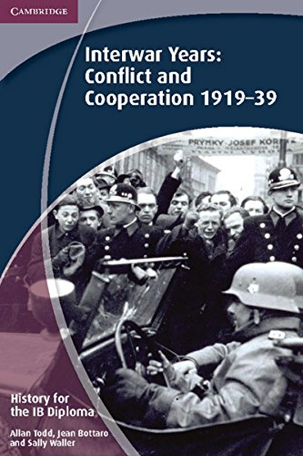 History for the IB Diploma: Interwar Years: Conflict and Cooperation 1919–39