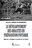 LE DÉVELOPPEMENT DES QUALITÉS EN PRÉPARATION PHYSIQUE - Apprenez à développer le potentiel de vos athlètes