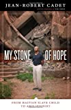 Image de My Stone of Hope: From Haitian Slave Child to Abolitionist