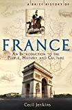 Image de A Brief History of France, Revised and Updated (Brief Histories) (English Edition)
