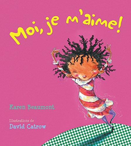 Moi, Je m'Aime! par  Karen Beaumont