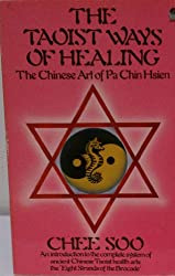 The Taoist Ways of Healing: Chinese Art of Pa Chien Hsien