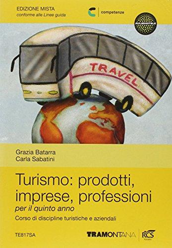 Turismo: prodotti imprese professioni. Per le Scuole superiori. Con espansione online: 3