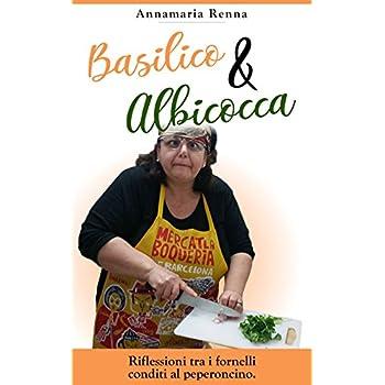 Basilico & Albicocca: Riflessioni Ai Fornelli Condite Al Peperoncino.