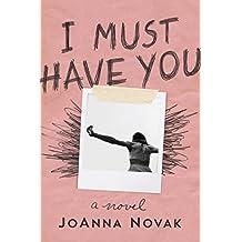 I Must Have You: A Novel