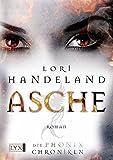 Die Phoenix-Chroniken - Asche (Liz-Phoenix-Serie, Band 1)