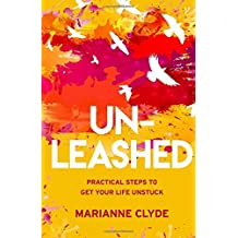 Un-Leashed: Practical Steps to Get Your Life Unstuck
