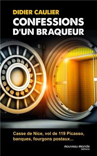 Confessions d'un braqueur par Didier Caulier