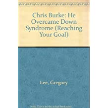 Chris Burke: He Overcame Down Syndrome (Reaching Your Goal)