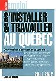 S'installer & travailler au Québec 2011-2012...