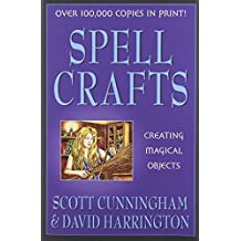 Spell Crafts: Creating Magical Objects (Llewellyn's Practical Magick) by Scott Cunningham (2002-09-08)