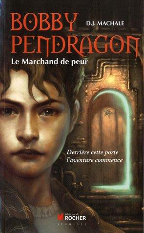 Bobby Pendragon, tome 1: Le Marchand de peur