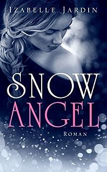 Snow Angel: Romantischer Thriller (Romantic Thrill by Izabelle 1)