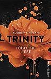 Die Trinity-Serie: Trinity - Tödliche Liebe