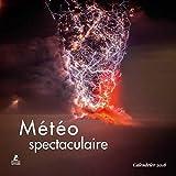 Météo spectaculaire, calendrier 2018...