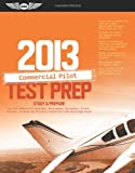 Commercial Pilot Test Prep 2013: Study & Prepare for the Commercial Airplane, Helicopter, Gyroplane, Glider, Balloon, Airship and Military Competency FAA Knowledge Exams (Test Prep series)