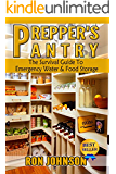 Prepper's Pantry: The Survival Guide To Emergency Water & Food Storage (Prepper, Bartering, Surviving, Disaster Prepping, SHTF, Stockpile Handbook, Cookbook, Drying Food) (English Edition)