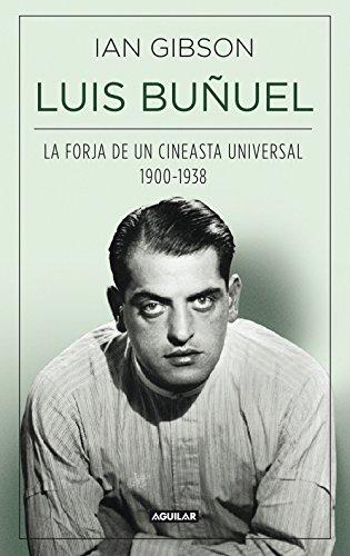 Luis Buñuel: La forja de un cineasta universal (1900-1938)