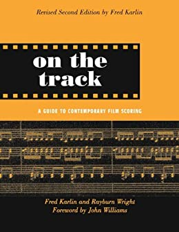 On the Track: A Guide to Contemporary Film Scoring par [Wright, Rayburn]