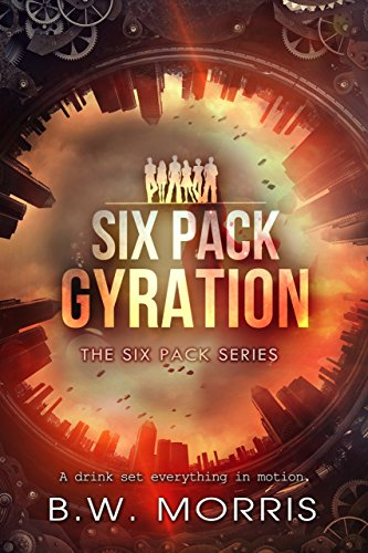 Six Pack: Gyration (The Six Pack Series Book 2) (English Edition) (Media Gyration)