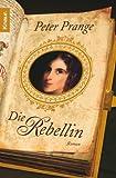Die Rebellin - Peter Prange