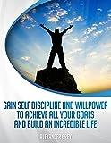 Image de DISCIPLINA di AUTO: come acquisire disciplina e forza di volontà per realizzare tutti i vostri obiettivi e costruire un