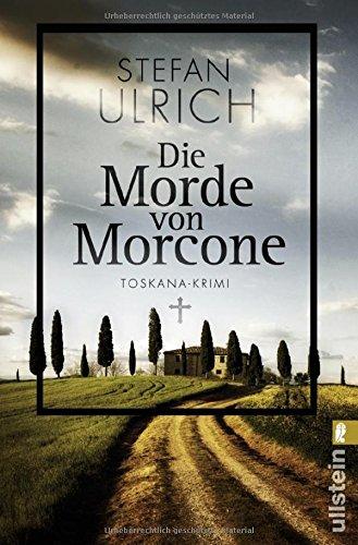 Buchseite und Rezensionen zu 'Die Morde von Morcone: Toskana-Krimi' von Stefan Ulrich