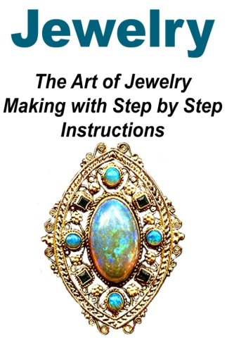 jewelry-the-art-of-jewelry-making-with-step-by-step-instructions-jewelry-jewelry-book-jewelry-making