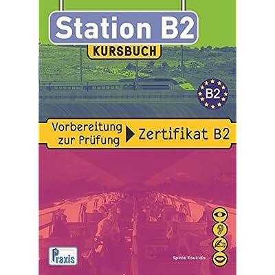 station b2 kursbuch vorbereitung zur prufung zertifikat b2 pdf