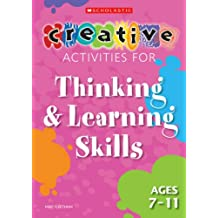 Thinking and Learning Skills Ages 7-11 (Creative Activities For.)