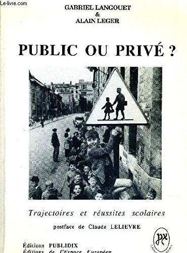 Public ou privé? par  Gabriel Langouet, Alain Léger (Broché)
