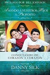 Amando A Nuestros Hijos A Proposito: Conectando de Coraz?n a Coraz?n (Spanish Edition) by Danny Silk (2011-08-26)