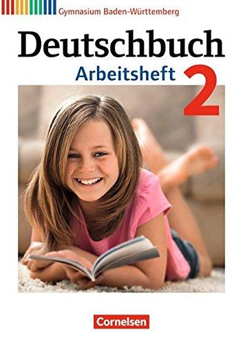 Deutschbuch Gymnasium - Baden-Württemberg - Bildungsplan 2016: Band 2: 6. Schuljahr - Arbeitsheft mit Lösungen