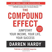 The Compound Effect by Hardy, Darren (2012) Paperback