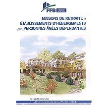Maisons de retraite et établissements d'hébergements pour personnes âgées dépendantes: Sécurité/Incendie