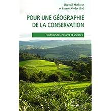 Pour une géographie de la conservation: Biodiversités, natures et sociétés